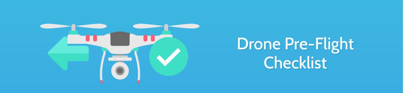 Drone ile Uçuş Öncesi Yapılması Gerekenler(UAV PreFlight Checklist)